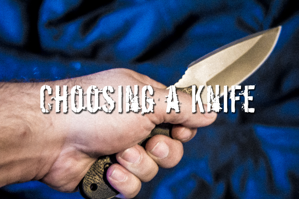 Choosing a Knife – the Right Knife for Your Needs