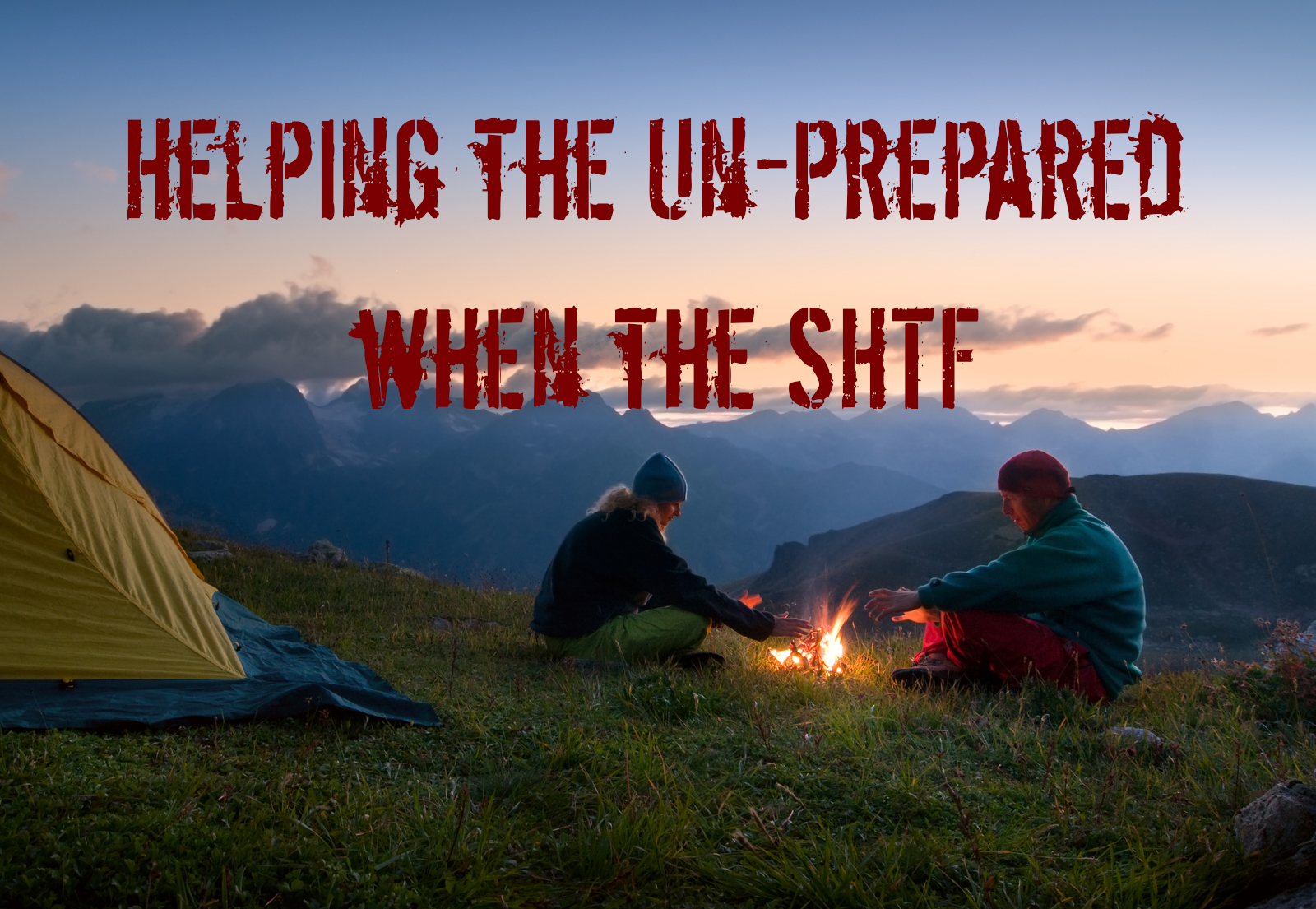 When the SHTF and You are Bugging Out and you're Friend Isn't Ready what can you do to Help?