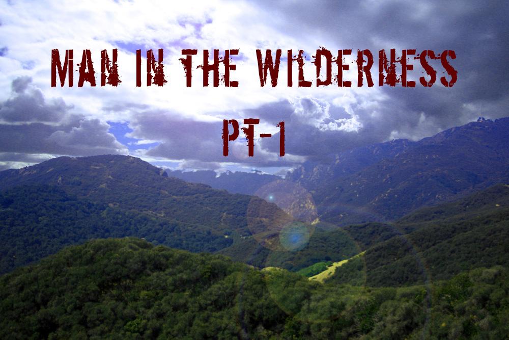Man In In The Wilderness Pt 1 Rogue Survivor