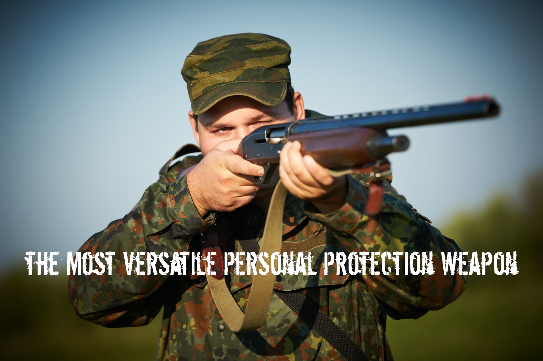 What is the Most Versatile Personal Protection Weapon I can have?