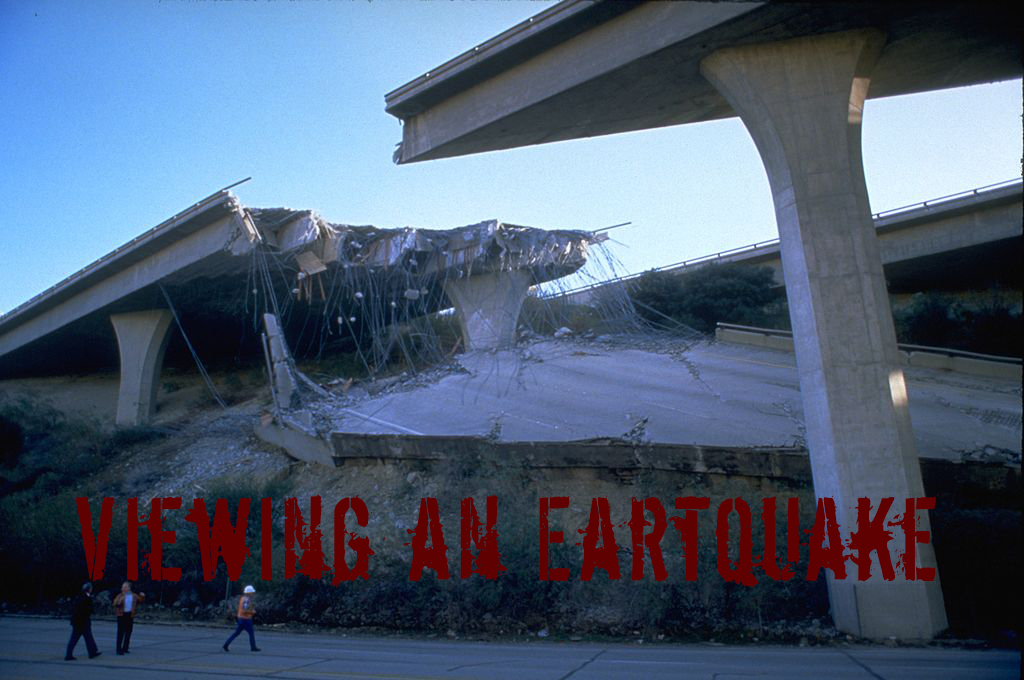 Viewing an Earthquake