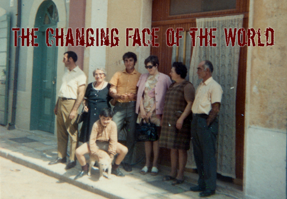 The Changing Face of the World as I perceive it