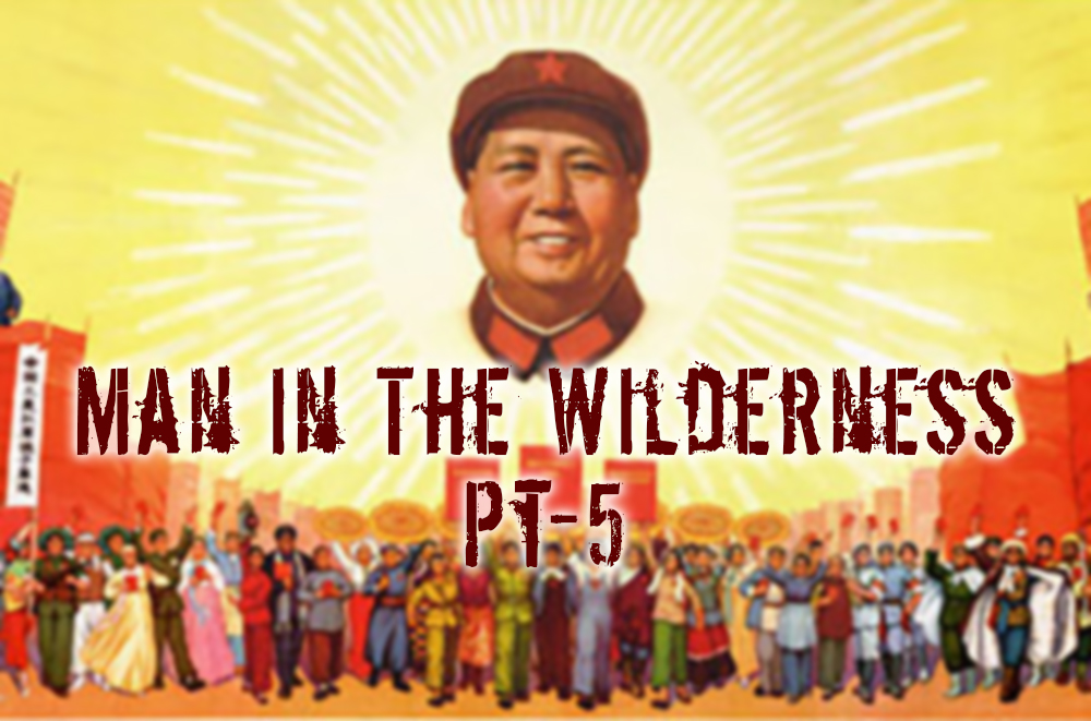 Man in the Wilderness – Pt-5
