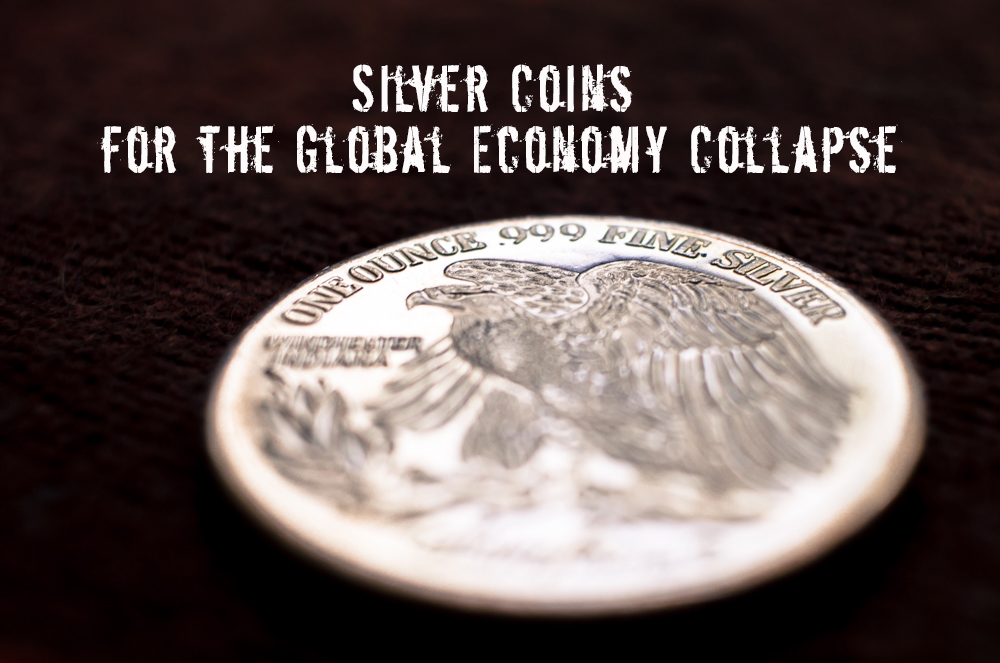 90% Silver Coins not Gold for Times When the Global Economy Collapses