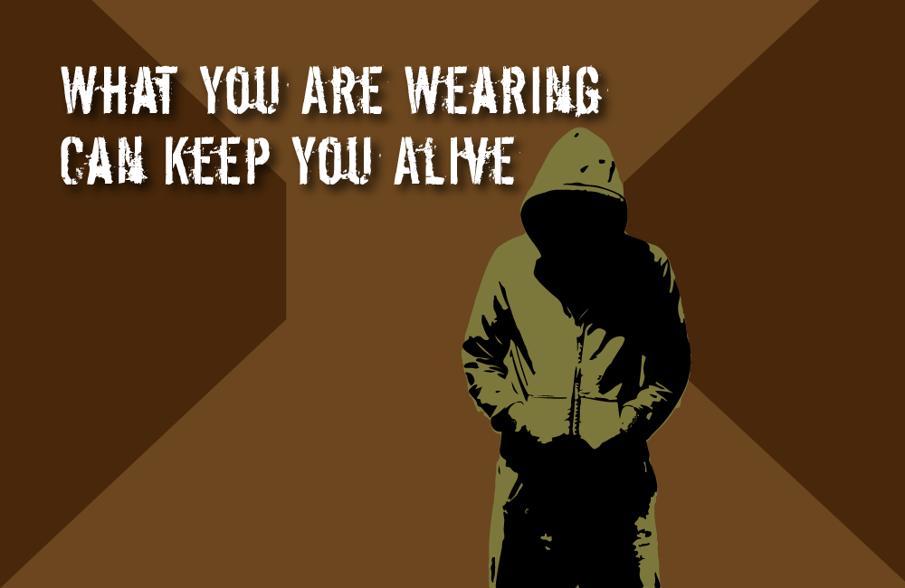 What You Are Wearing Can Keep You Alive