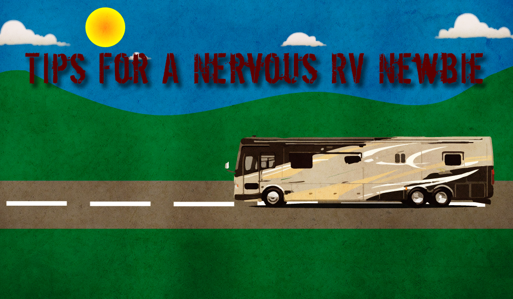 Tips For A Nervous RV Newbie