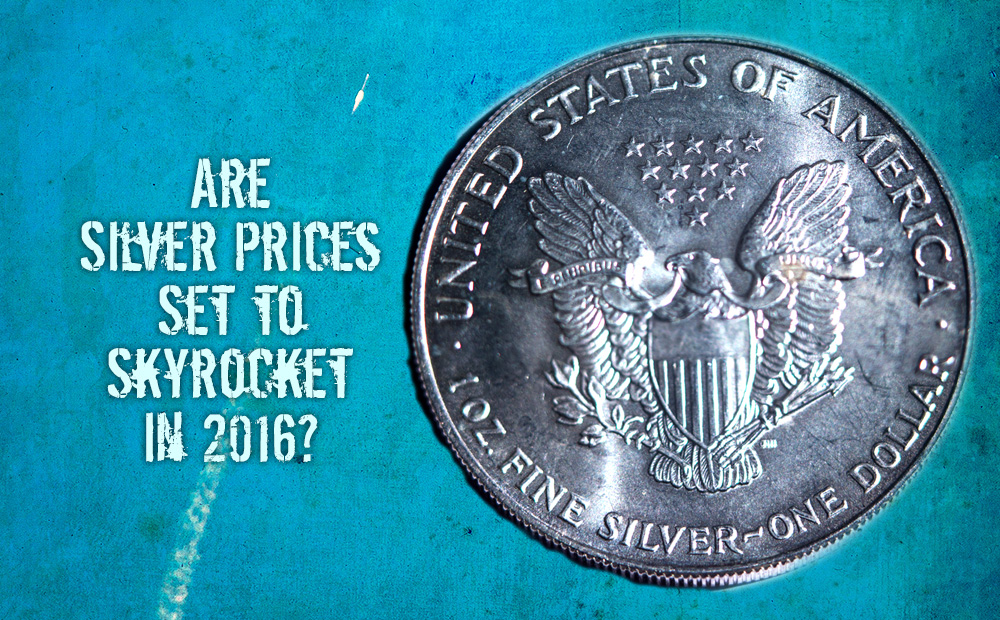 Are Silver Prices Set to Skyrocket in 2016?