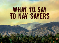 What to say to Nay Sayers about preparing for when the SHTF