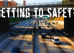 Manmade or Mother Nature's Catastrophe – Getting to Safety
