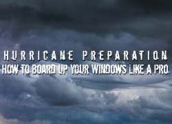 Hurricane Preparation: How to Board Up Your Windows Like a Pro