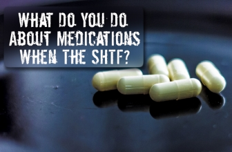 In a Survival Situation What Do You Do About Medications?