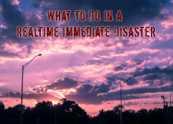 What do you do if it's a Realtime Immediate Disaster?