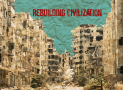 4 Essential Steps to Rebuilding Civilization