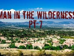 Man in the Wilderness – Pt-7 – Reconnaissance