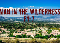 Man in the Wilderness – Pt-7 – Reconnaissance