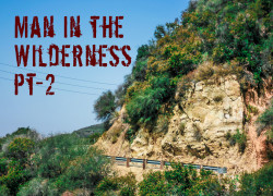 Man in the Wilderness – Pt-2