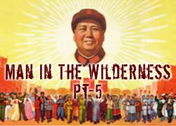 Man in the Wilderness – Pt-5